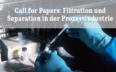 Call for papers: Filtration und Separation in der Prozessindustrie